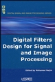 Digital Filters Design for Signal and Image Processing (1905209452) cover image