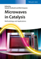 Microwaves in Catalysis: Methodology and Applications (3527338152) cover image