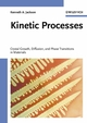 Kinetic Processes: Crystal Growth, Diffusion, and Phase Transformations in Materials  (3527604952) cover image