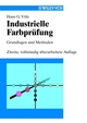 Industrielle Farbprüfung, 2nd Completely Revised Edition (3527623752) cover image