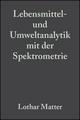 Lebensmittel- und Umweltanalytik mit der Spektrometrie: Tips Tricks und Beispiele für die Praxis (3527624252) cover image