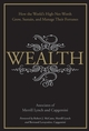 Wealth: How the World's High-Net-Worth Grow, Sustain, and Manage Their Fortunes (0470157453) cover image