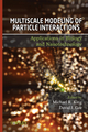 Multiscale Modeling of Particle Interactions: Applications in Biology and Nanotechnology (0470242353) cover image