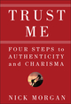 Trust Me: Four Steps to Authenticity and Charisma (0470404353) cover image