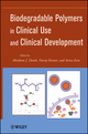 Biodegradable Polymers in Clinical Use and Clinical Development (0470424753) cover image