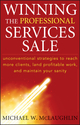 Winning the Professional Services Sale: Unconventional Strategies to Reach More Clients, Land Profitable Work, and Maintain Your Sanity (0470455853) cover image