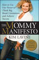 The Mommy Manifesto: How to Use Our Power to Think Big, Break Limitations and Achieve Success  (0470458453) cover image