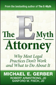 The E-Myth Attorney: Why Most Legal Practices Don't Work and What to Do About It (0470503653) cover image