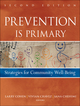Prevention Is Primary: Strategies for Community Well Being, 2nd Edition