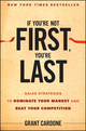 If You're Not First, You're Last: Sales Strategies to Dominate Your Market and Beat Your Competition (0470624353) cover image