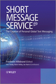 Short Message Service (SMS): The Creation of Personal Global Text Messaging (0470688653) cover image