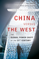 China Versus the West: The Global Power Shift of the 21st Century (0470829753) cover image