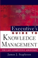 Executive's Guide to Knowledge Management: The Last Competitive Advantage (0471229253) cover image