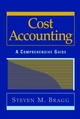 Cost Accounting: A Comprehensive Guide (0471386553) cover image