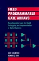 Field-Programmable Gate Arrays: Reconfigurable Logic for Rapid Prototyping and Implementation of Digital Systems (0471556653) cover image