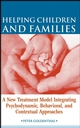 Helping Children and Families: A New Treatment Model Integrating Psychodynamic, Behavioral, and Contextual Approaches (0471735353) cover image