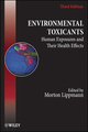 Environmental Toxicants: Human Exposures and Their Health Effects, 3rd Edition