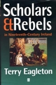Scholars and Rebels: In Nineteenth-Century Ireland (0631214453) cover image