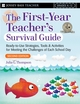 First Year Teacher's Survival Guide: Ready-To-Use Strategies, Tools & Activities for Meeting the Challenges of Each School Day , 2nd Edition