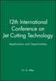 12th International Conference on Jet Cutting Technology: Applications and Opportunities (0852989253) cover image