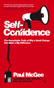 Self-Confidence: The Remarkable Truth of Why a Small Change Can Make a Big Difference (0857080253) cover image