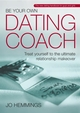 Be Your Own Dating Coach: Treat yourself to the ultimate relationship makeover (0857081853) cover image