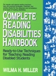 Complete Reading Disabilities Handbook: Ready-to-Use Techniques for Teaching Reading Disabled Students (0876282753) cover image