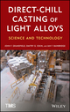 Direct-Chill Casting of Light Alloys: Science and Technology (1118022653) cover image