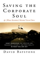 Saving the Corporate Soul--and (Who Knows?) Maybe Your Own: Eight Principles for Creating and Preserving Integrity and Profitability Without Selling Out (1118044053) cover image