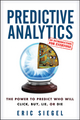 Predictive Analytics: The Power to Predict Who Will Click, Buy, Lie, or Die (1118356853) cover image
