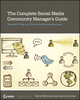 The Complete Social Media Community Manager's Guide: Essential Tools and Tactics for Business Success (1118466853) cover image