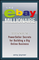 The eBay Millionaire: Titanium PowerSeller Secrets for Building a Big Online Business (1118982053) cover image