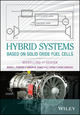 Hybrid Systems Based on Solid Oxide Fuel Cells: Modelling and Design (1119039053) cover image