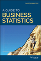 A Guide to Business Statistics (1119138353) cover image