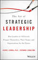 The Art of Strategic Leadership: How Leaders at All Levels Prepare Themselves, Their Teams, and Organizations for the Future (1119213053) cover image