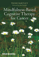 Mindfulness-Based Cognitive Therapy for Cancer (1119954053) cover image