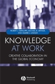 Knowledge at Work: Creative Collaboration in the Global Economy (1405107553) cover image