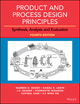 Product and Process Design Principles: Synthesis, Analysis and Design, 4th Edition (EHEP003653) cover image