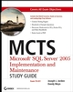 MCTS Microsoft SQL Server 2005 Implementation and Maintenance Study Guide: Exam 70-431 (0470025654) cover image