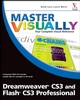 Master VISUALLY® Dreamweaver® CS3 and Flash® CS3 Professional (0470177454) cover image