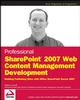 Professional SharePoint® 2007 Web Content Management Development: Building Publishing Sites with Office SharePoint Server 2007 (0470224754) cover image