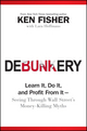 Debunkery: Learn It, Do It, and Profit from It -- Seeing Through Wall Street's Money-Killing Myths  (0470285354) cover image