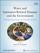 Water and Sanitation-Related Diseases and the Environment: Challenges, Interventions, and Preventive Measures (0470527854) cover image