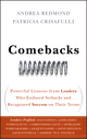Comebacks: Powerful Lessons from Leaders Who Endured Setbacks and Recaptured Success on Their Terms (0470583754) cover image