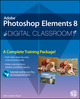 Photoshop Elements 8 Digital Classroom (0470606754) cover image