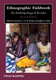 Ethnographic Fieldwork: An Anthropological Reader, 2nd Edition (0470657154) cover image