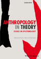 Anthropology in Theory: Issues in Epistemology, 2nd Edition (0470673354) cover image