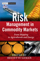 Risk Management in Commodity Markets: From Shipping to Agriculturals and Energy (0470694254) cover image