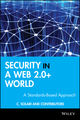 Security in a Web 2.0+ World: A Standards-Based Approach (0470745754) cover image