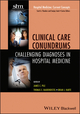 Clinical Care Conundrums: Challenging Diagnoses in Hospital Medicine (0470905654) cover image